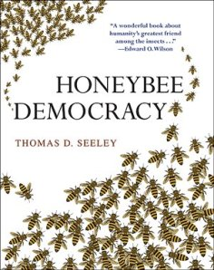 Honeybee Democracy by Thomas Seeley